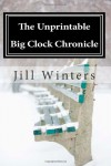 The Unprintable Big Clock Chronicle: Big Clock Mystery #1 - Jill Winters