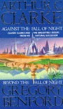 Against/Beyond The Fall Of Night - Gregory Benford;Sir Arthur C. Clarke CBE