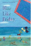 Blue Like Friday - Siobhán Parkinson