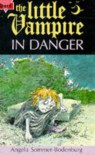 The Little Vampire in Danger (Fiction: little vampire) - Angela Sommer-Bodenburg