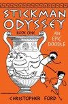 Stickman Odyssey, Book 1: An Epic Doodle - Christopher  Ford