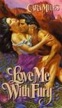 Love Me with Fury - Cara Miles