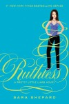 Ruthless (Pretty Little Liars, #10) - Sara Shepard
