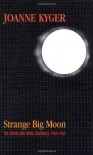 Strange Big Moon: The Japan and India Journals, 1960-1964 - Joanne Kyger