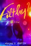 Filthy 2 - Megan D. Martin