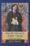 Oscar Wilde's Fairy Tales: Origins and Contexts - Anne Markey