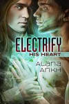 Electrify His Heart - Alana Ankh
