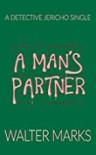 A Man's Partner - Walter Marks