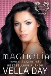 Magnolia - Vella Day
