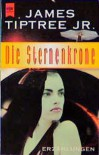 Die Sternenkrone - James Tiptree, Alice B. Sheldon