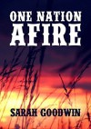 One Nation Afire (Night Fires in the Distance Book 3) - Sarah Goodwin, Bo Moore, Ruben Moule