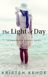The Light of Day: A Beyond the Horizon Novel - Kristen Kehoe