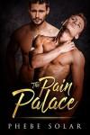 The Pain Palace - Phebe Solar