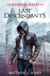 Last Descendants: Assassin's Creed - Matthew J Kirby