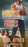 Physical Forces (A K-9 Rescue Novel) - D. D. Ayres