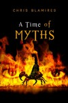 A Time of Myths: A Mystery Adventure - Chris Blamires
