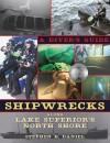 Shipwrecks Along Superior's North Shore: A Diving Guide - Stephen B. Daniel