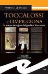 Toccalossi e l'impicciona. La nuova indagine del giudice Toccalossi - Roberto Centazzo