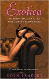 Exotica: Seven Days of Kama Sutra, Nine Days of Arabian Nights - Eden Bradley