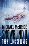 Snowblind II: The Killing Grounds - Michael McBride