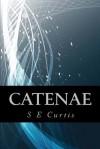 Catenae - S.E. Curtis
