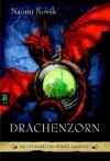 Drachenzorn (Die Feuerreiter Seiner Majestät, #3) - Naomi Novik