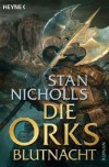 Die Orks   Blutnacht Roman - Stan Nicholls