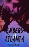 Embers of Atlanta: A short story - Laurentiu M. Badea
