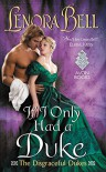 If I Only Had a Duke: The Disgraceful Dukes - Lenora Bell