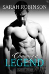 Chasing a Legend: A Kavanagh Legends Novel - Sarah Robinson