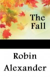 The Fall - Robin Alexander