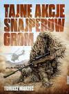 Tajne akcje snajperow GROM - Tomasz Marzec