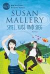Spiel, Kuss und Sieg (Fool's Gold 13) - Susan Mallery