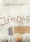 Infandous (Fiction - Young Adult) - Elana K. Arnold