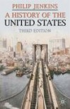 A History of the United States, Third Edition (Palgrave Essential Histories) - Philip Jenkins