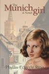 The Munich Girl: A Novel of the Legacies that Outlast War - Phyllis Edgerly Ring