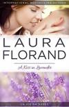 A Kiss in Lavender (La Vie en Roses) (Volume 4) - Laura Florand