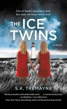 The Ice Twins: A Novel - S.K. Tremayne