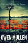 Old Friends And New Enemies: a gripping crime thriller - Owen Mullen