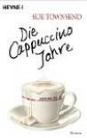 Die Cappuccino Jahre. Aus dem Tagebuch des Adrian Mole - Sue Townsend, Peter A. Schmidt