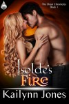 Isolde's Fire (The Draoi Chronicles #1) - Kailynn Jones