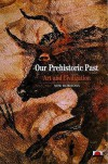 Our Prehistoric Past (New Horizons) - Denis Vialou