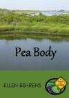 Pea Body - Ellen Behrens