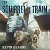 Oberon's Meaty Mysteries: The Squirrel on the Train - Kevin Hearne, Kevin Hearne, Luke Daniels