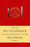 Der Geschmack des Ostens. Vom Essen, Trinken und Leben in der DDR - Jutta Voigt