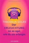 Der Erleuchtung ist es egal wie du sie erlangst - Thaddeus Golas