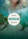 Scheherazade - Haruki Murakami, Ted Goossen