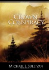 The Crown Conspiracy (The Riyria Revelations, #1) - Michael J. Sullivan