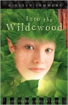 Into the Wildewood - Gillian Summers