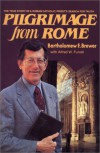 Pilgrimage from Rome - Bartholomew F Brewer